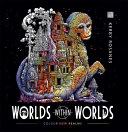 Worlds Within Worlds : knows no bounds.epic doodler kerby...