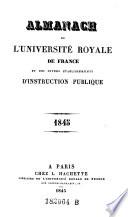 Almanach de l'universite royale de France des divers etablissement d'instruction publique