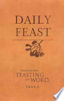 Daily Feast  Meditations from Feasting on the Word  Year A