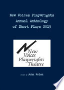 New Voices Playwrights Theatre Annual Anthology Of Short Plays 2015 : ...
