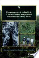 Herramientas Para La Evaluaci N De La Sostenibilidad Del Manejo Forestal Comunitario En Guerrero M Xico