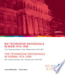 Die Technische Hochschule in Wien 1914-1955 / The Technische Hochschule in Vienna 1914–1955