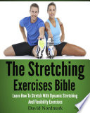 The Stretching Exercises Bible