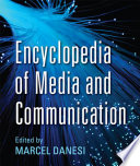 Encyclopedia of Media and Communication