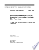 Descriptive summary of 1989 90 beginning postsecondary students  5 years later with an essay on postsecondary persistence and attainment