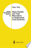 Wave Packets and Their Bifurcations in Geophysical Fluid Dynamics