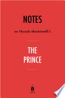 Notes on Niccol   Machiavelli   s The Prince by Instaread