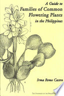 A Guide to Families of Common Flowering Plants in the Philippines