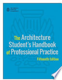 The Architecture Student S Handbook Of Professional Practice book