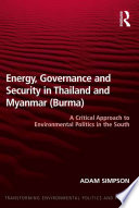 Energy  Governance and Security in Thailand and Myanmar  Burma