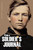 From a Soldier's Journal: 1861-64 (Expanded, Annotated) Book
