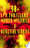 90  Spy Thrillers  Murder Mysteries   Detective Stories  Illustrated