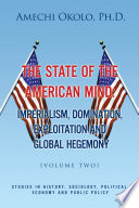 The State of the American Mind  Stupor and Pathetic Docility Volume II