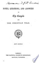 Notes  questions  and answers on the Gospels for the Christian year  signed J F    Book PDF