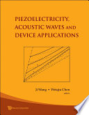 Piezoelectricity  Acoustic Waves and Device Applications