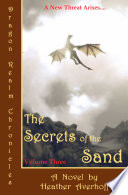 Dragon Realm Chronicles  Volume Three  The Secrets of the Sand