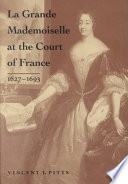 La Grande Mademoiselle at the Court of France