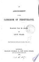 An Abridgment Of The Catechism Of Perseverance Tr By L Ward