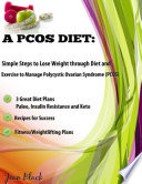 A Pcos Diet  Simple Steps to Lose Weight Through Diet and Exercise to Manage Polycystic Ovarian Syndrome