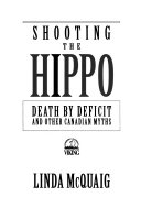 """linda mcquaigs shooting the hippo causes Linda mcquaig """"in the course of a substantial career in journalism  (1993), shooting the hippo (1995), the cult of impotence (1998), all you can eat."""