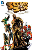 Secret Six Vol. 1: Villains United : justice's deadliest enemies band together to...