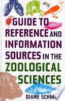Guide to Reference and Information Sources in the Zoological Sciences The Most Important And Relevant Reference And