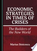 Economic Strategies in Times of Crises