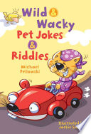 Wild And Wacky Pet Jokes And Riddles