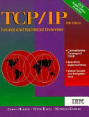 TCP/IP Tutorial And Technical Overview : a complete understanding of the...