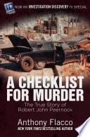 A Checklist for Murder The True Story of Robert John Peernock