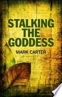 Stalking the Goddess