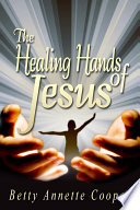 The Healing Hands of Jesus