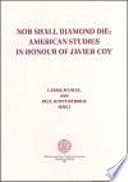 Nor Shall Diamond Die  American Studies in Honor of Javier Coy