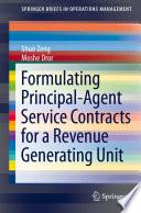 Formulating Principal Agent Service Contracts for a Revenue Generating Unit