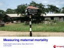 Measuring Maternal Mortality  Power Point Presentation