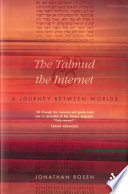 The Talmud And The Internet : and a jew, the author blends...