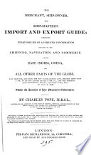 The merchant  ship owner  and ship master s import and export guide