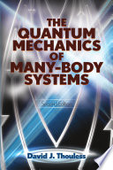 The Quantum Mechanics of Many Body Systems