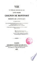 Vie du venerable serviteur de Dieu Louis- Marie Grignon de Monfort missionaire apostolique