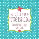 Nuestro Album de Fotos Especial