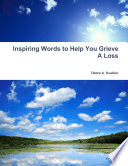 Inspiring Words to Help You Grieve A Loss