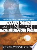Awaken And Unleash Your Victor
