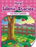 Moral Islamic Stories The Fruit Garden