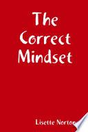 The Correct Mindset