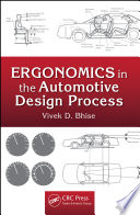 Ergonomics In The Automotive Design Process : constraints. their products need to be designed...