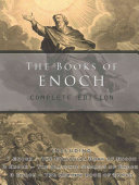The Books of Enoch  Complete Edition  Including  1  the Ethiopian Book of Enoch   2  the Slavonic Secrets and  3  the Hebrew Book of Enoch