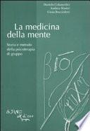 La medicina della mente  Storia e metodo della psicoterapia di gruppo
