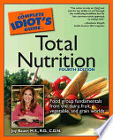 The Complete Idiot s Guide to Total Nutrition
