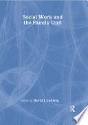 Social Work and the Family Unit