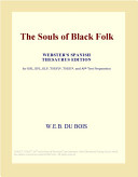 The Souls of Black Folk (Webster's Spanish Thesaurus Edition)